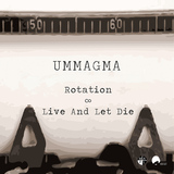 Ummagma - Live and Let Die