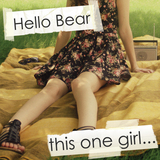 Hello Bear - This One Girl...