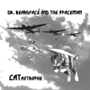 Dr. Beardfacé and the Spaceman - CATastrophe