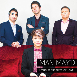 Man May'd - Living at the Speed of Love
