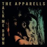 The Apparells - Talk me down