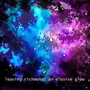 leaving richmond - An Elusive Glow