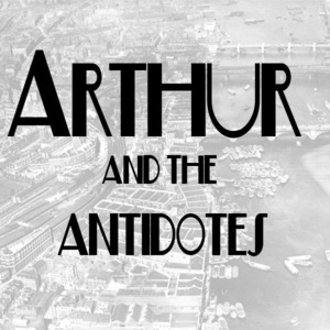 Arthur and the Antidotes