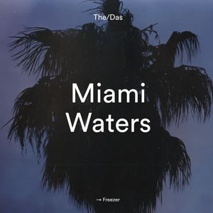 The/Das - Miami Waters