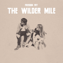 Freedom Fry - The Wilder Mile EP