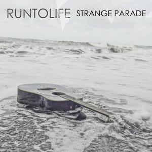 Runtolife - Strange Parade