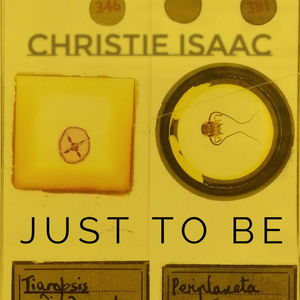 Christie Isaac - Just To Be