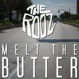 The Rooz - Melt The Butter