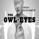 The Owl-Eyes - Schizo Girlfriend