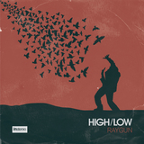 HIGH/LOW - Raygun EP