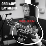 Paul Hulm - Oridinary Day Magic