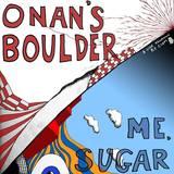 Cleft - Onan's Boulder/Me, Sugar