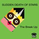 Sudden Death Of Stars - The Break Up single