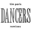 Tim Paris - Dancers (The Remixes)