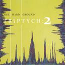 The Hard Ground - Triptych: 2