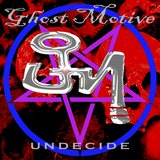 Ghost Motive - Undecide
