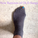 OLD - New Remixes of OLD Songs