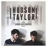 Hudson Taylor - Chasing Rubies