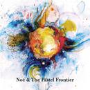 Noé & The Pastel Frontier - Noé & The Pastel Frontier