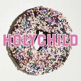 HOLYCHILD - Playboy Girl