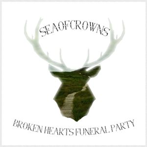 SeaOfCrowns - Broken Hearts Funeral Party