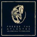 Freeze the Atlantic - Welcome Back to Nibelheim