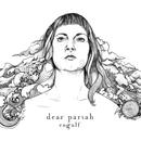 Dear Pariah - Engulf