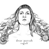 Dear Pariah - Only Time Will Fix Us Now