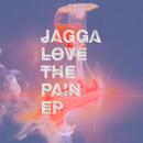 JAGGA - Love The Pain EP