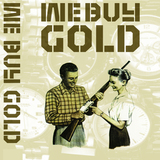 WE BUY GOLD - Government is Crime/Lost and Found