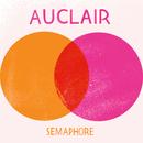 Auclair - Semaphore EP