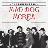 MAD DOG MCREA  - A Longer Road