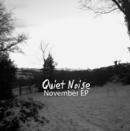 Quiet Noise - Quiet Noise - November