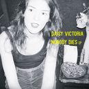 Daisy Victoria - Nobody Dies EP