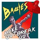 BABIES - Makeout/Breakout