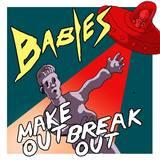 BABIES - Makeout/Breakout