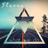What We Do (Flares)
