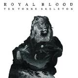 Royal Blood - Ten Tonne Skeleton