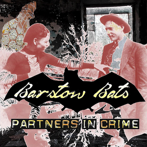 Barstow Bats - Partners in Crime