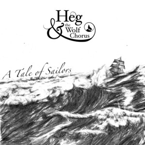 Heg & The Wolf Chorus - Three Sailors