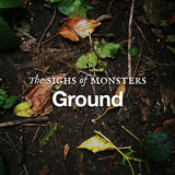 The Sighs of Monsters - Ground
