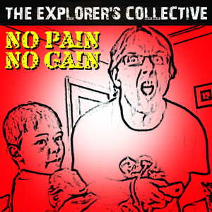 The Explorer - No Pain No Gain