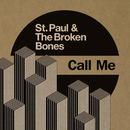 St Paul & The Broken Bones - Call Me