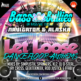 Bass Bullies - LET LOOSE