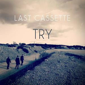 Last Cassette - Try