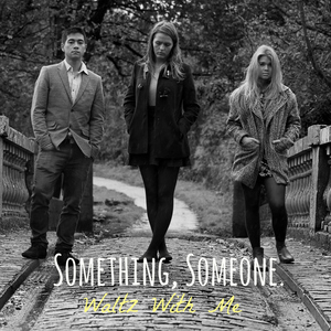 Something, Someone. - Waltz With Me