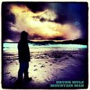 Drunk Mule - Mountain Man