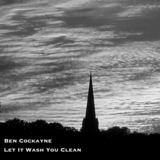 Ben Cockayne - Let It Wash You Clean