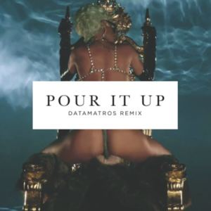 Datamatros - Pour It Up (Datamatros RMX)