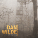 Dan Wilde - With Fire In Mind